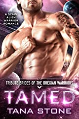 Tamed: A Sci-Fi Alien Warrior Romance (Tribute Brides of the Drexian Warriors Book 1) Kindle Edition