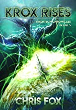 Krox Rises: The Magitech Chronicles Book 5