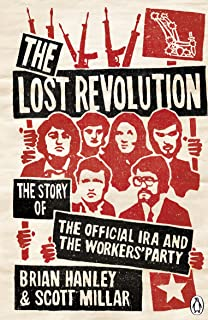 The Lost Revolution: The Story of the Official IRA and the Workers' Party
