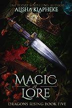 Magic of Lore: Dragons Rising Book Five