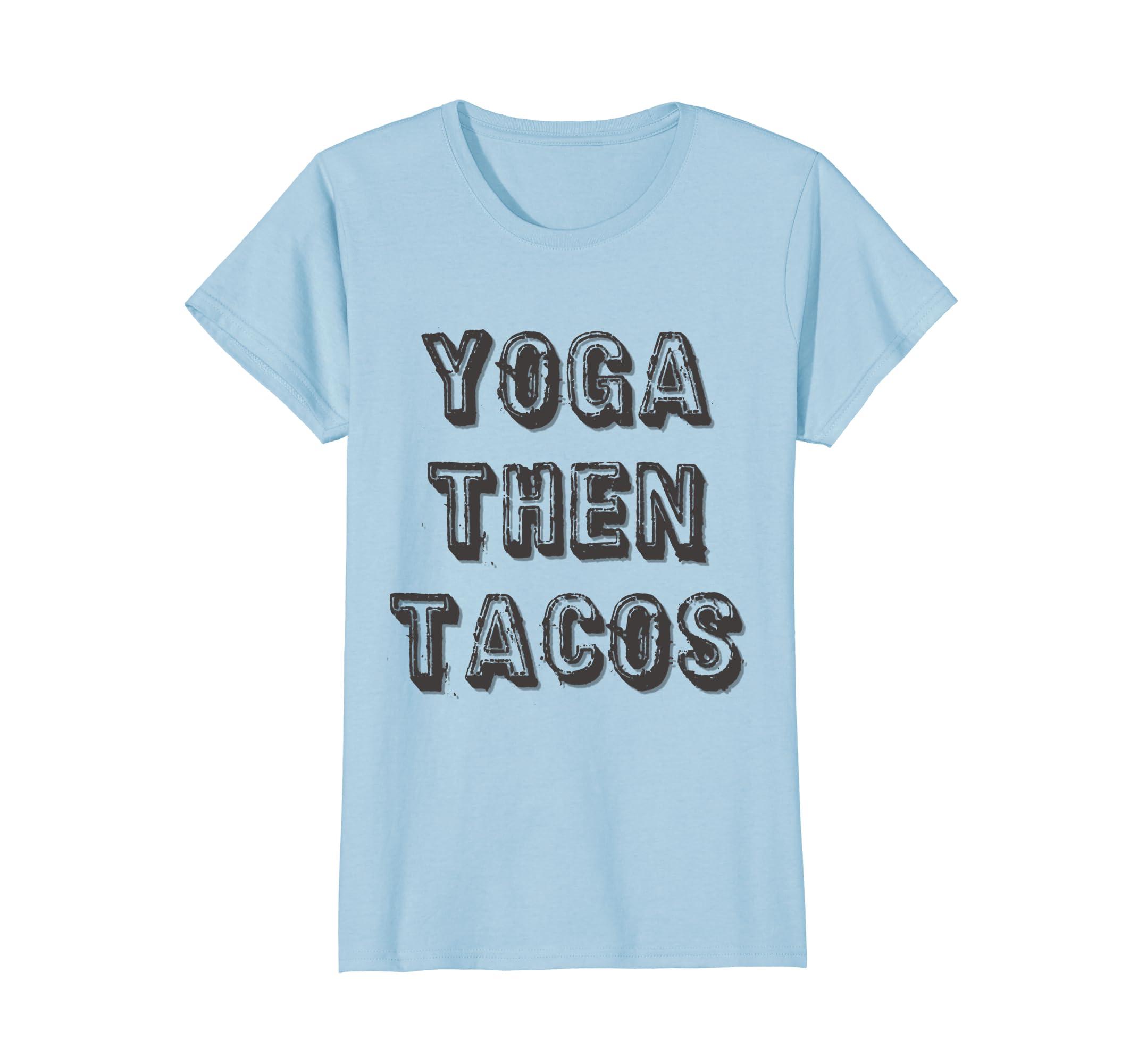 Amazon.com: Womens Yoga Then Tacos Women Tee Shirt - Yoga ...