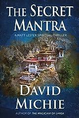 The Secret Mantra: A Matt Lester Spiritual Thriller Kindle Edition