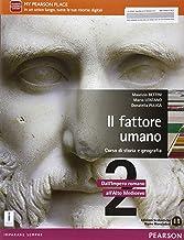 Scaricare Libri Il fattore umano 2 - Storia e geografia. Per le Scuole superiori. Con e-book. Con espansione online: 2 PDF
