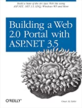 Building a Web 2.0 Portal with ASP.NET 3.5: Learn How to Build a State-of-the-Art Ajax Start Page Using ASP.NET, .NET 3.5, LINQ, Windows WF, and More