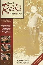 Manual de Reiki do Dr. Mikao Usui: Posições e Técnicas Tradicionais de Tratamento do Usui Reiki Ryoho Para Saúde e o Bem-E...