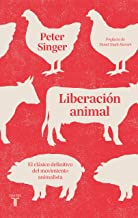 Liberación animal: El clásico definitivo del movimiento animalista (Spanish Edition)