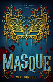 Masque (The Two Monarchies Sequence Book 5)