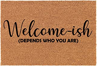 """Coir Doormat Front Door Mat New Home Closing Housewarming Gift Welcome-ish Depends Who You are Funny (30"""" x 18"""" Standard)"""