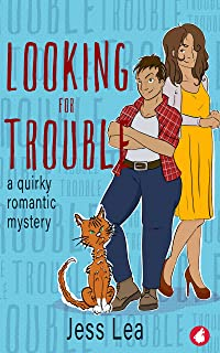 Looking for Trouble: A Quirky Romantic Mystery