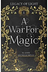 A War for Magic (Legacy of Light Book 1) Kindle Edition