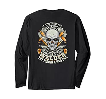 d247e332 Image Unavailable. Image not available for. Color: Welder Long Sleeve Bad  Welders Are Really Expensive Grunge. Roll over image to ...