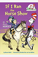 If I Ran the Horse Show: All About Horses Hardcover