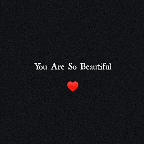 You\u2019re So gorgeous