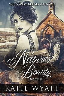 Nature's Bounty: (Wild West Brides of Bodie Series Book 8)