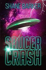 Saucer Crash Kindle Edition