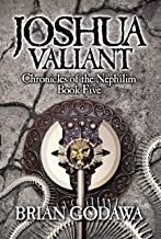 Joshua Valiant (Chronicles of the Nephilim Book 5)