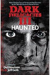 Dark Delicacies III: Haunted Kindle Edition