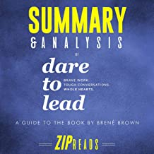 Summary & Analysis of Dare to Lead: Brave Work. Tough Conversations. Whole Hearts.: A Guide to the Book by Brené Brown