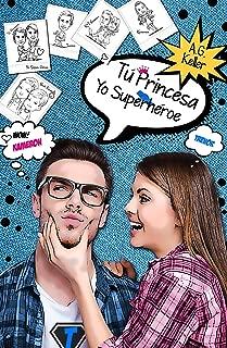 Tú Princesa Yo Superhéroe (Spanish Edition)