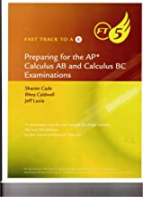 Fast Track to A 5: Preparing for the AP Calculus AB and Calculus BC Examinations