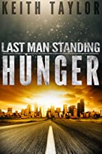 HUNGER: A Zombie Apocalypse Survival Series (Last Man Standing Book 1)