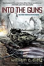Into the Guns (America Rising Book 1)