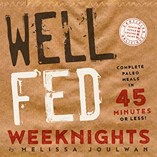 Sponsored Ad - Well Fed Weeknights: Complete Paleo Meals in 45 Minutes or Less