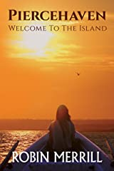 Piercehaven: Welcome to the Island (Piercehaven Trilogy Book 1) Kindle Edition