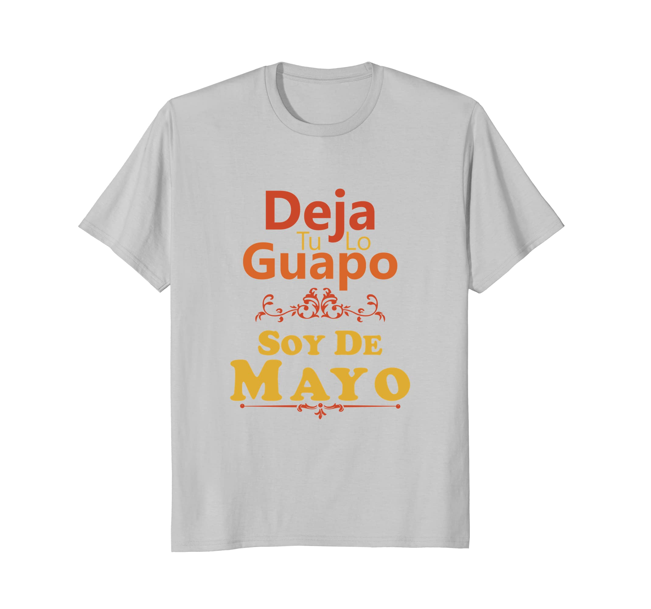 Amazon.com: Camiseta De Hombre Deja Tu Lo Guapo Soy De Mayo Spanish Tee: Clothing