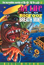 My Life as a Bigfoot Breath Mint (The Incredible Worlds of Wally McDoogle Book 12)