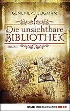 Die unsichtbare Bibliothek: Roman (Die Bibliothekare 1) (German Edition)