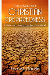The Case for Christian Preparedness - Faith and Prepping for Survival (Christian Preppers Series Book 1) Kindle Edition