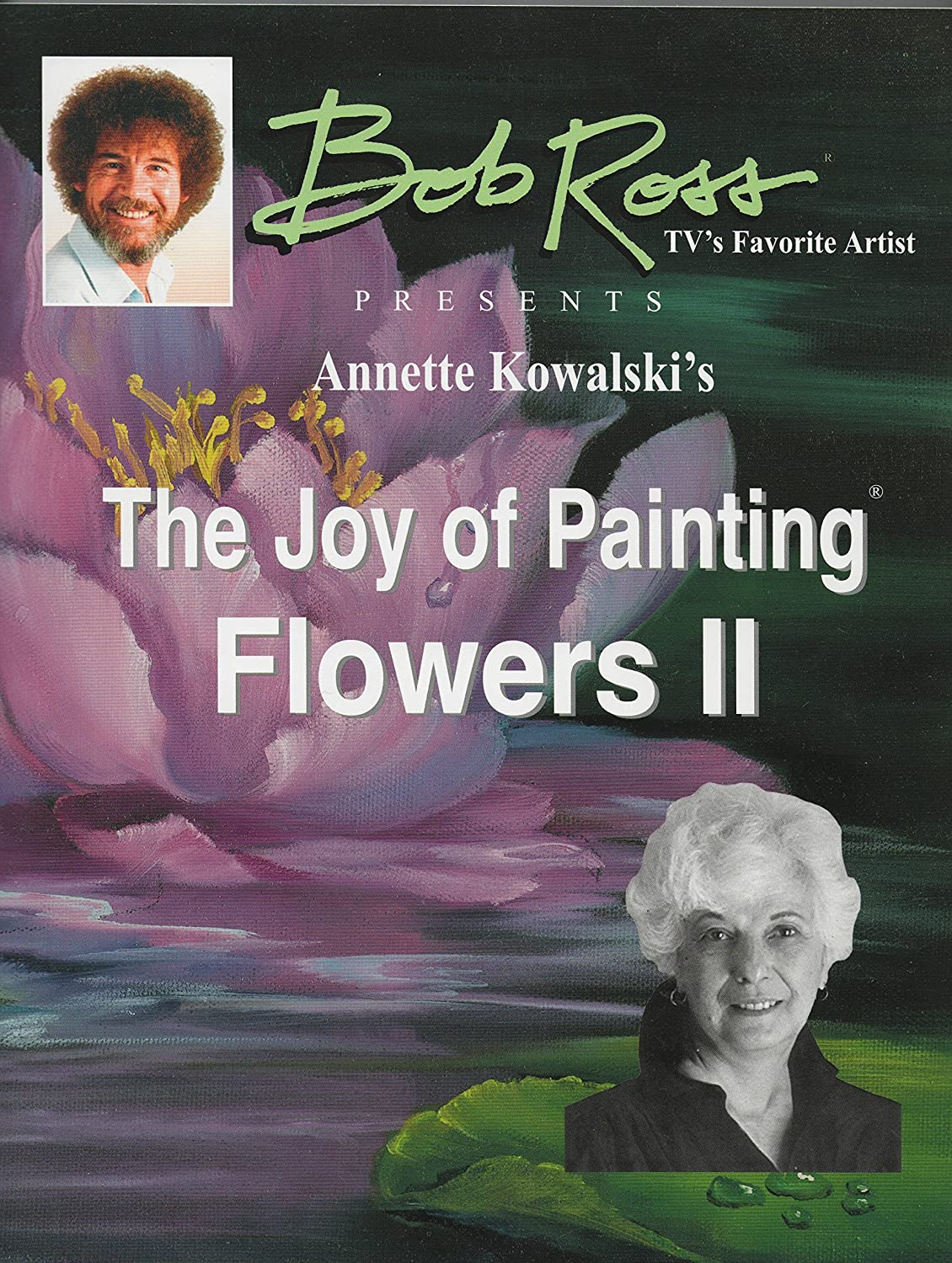 Bob Ross Joy of Painting Flowers Book II by Annette Kowalski