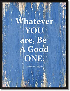 Whatever You Are Be A Good One Abraham Lincoln Quote Saying Canvas Print Home Decor Wall Art Gift Ideas, Black Picture Frame, Blue, 7