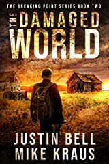The Damaged World: The Breaking Point Series Book 2: (A Post-Apocalyptic EMP Survival Thriller) Kindle Edition