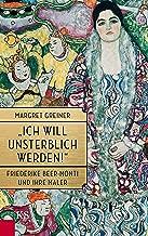 """""""Ich will unsterblich werden!"""": Friederike Beer-Monti und ihre Maler (German Edition)"""