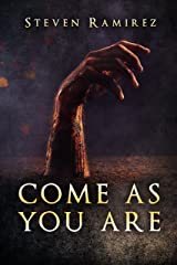 Come As You Are: A Short Novel and Nine Stories Kindle Edition