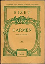 CARMEN, Opera in Four Acts (G. Schirmer's Vocal Scores of Grand and Light Operas, French and English Edition)