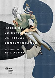 Hacer de lo cotidiano un ritual contemporáneo: Apuntes sobre el origen de las tendencias (Proyecta nº 8)
