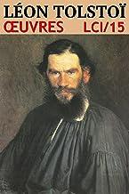 Léon Tolstoï - Oeuvres LCI/15 (Traduit) (French Edition)