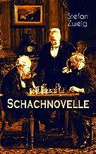 Schachnovelle: Ein Meisterwerk der Literatur: Stefan Zweigs letztes und zugleich bekanntestes Werk (German Edition)