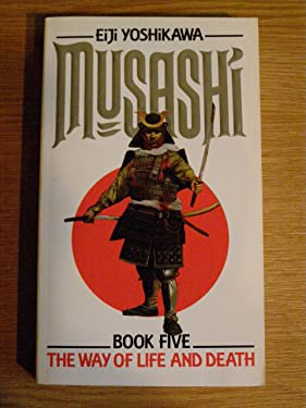 Musashi - Book 5: the Way of Life and Death (v. 5)