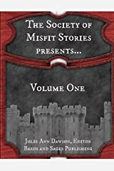 The Society of Misfit Stories Presents...Volume One Kindle Edition