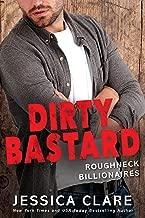 Dirty Bastard (Roughneck Billionaires Book 3)
