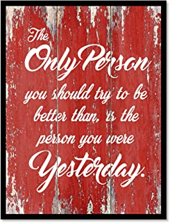 Best be better than you were yesterday quote Reviews