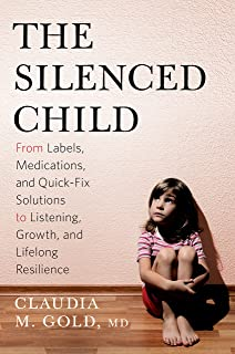 The Silenced Child: From Labels, Medications, and Quick-Fix