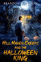 Hill Haven Creeps and the Halloween King: A Young Adult Halloween Novel