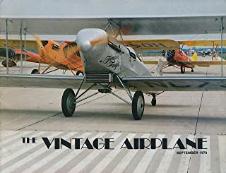 The Vintage Airplane : The Alexander Eaglerock Saga ; A Curtiss Airplane Album ; The Loughead F-1 Seaplane; Matching Pistons and Crankshafts for Warner 165 Super Scarab Engine (1979 September Journal)