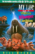 My Life as a Walrus Whoopee Cushion (The Incredible Worlds of Wally McDoogle Book 16)