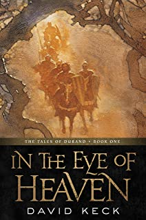 In the Eye of Heaven: The Tales of Durand, Book One